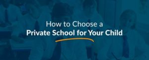 How to Choose a Private School for Your Child
