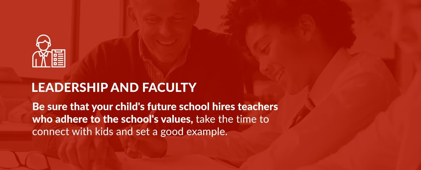 Be sure that your child's future school hires teachers who adhere to the school's values