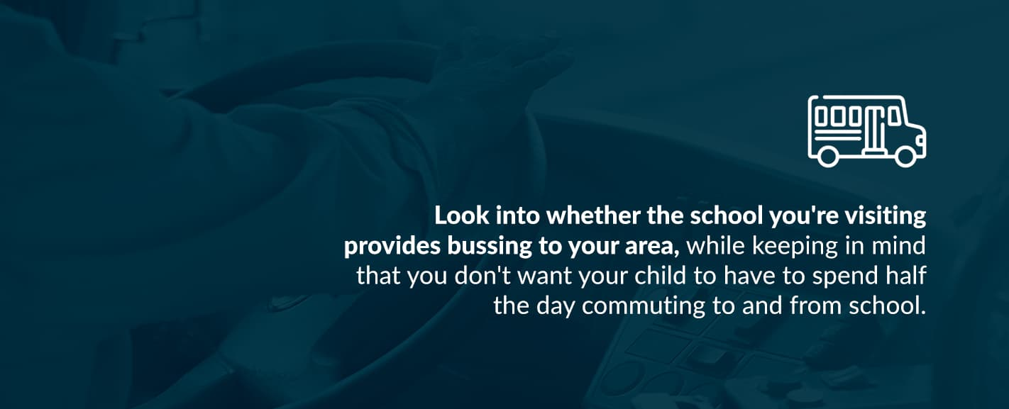 Look into whether the school you're visiting provides bussing to your area
