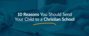 10 Reasons You Should Send Your Child to a Christian School